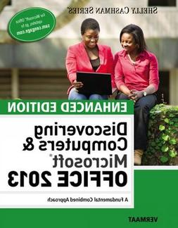 Enhanced Discovering Computers & Microsoft Office 2013: A Co